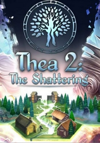 Thea 2 The Shattering (v 2.0603.0666c)
